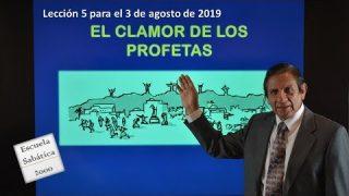 Lección 5 | El clamor de los profetas | Escuela Sabática 2000