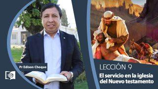 Bosquejo | Lección 9 | El servicio en la iglesia del Nuevo testamento | Escuela Sabática Pr. Edison Choque