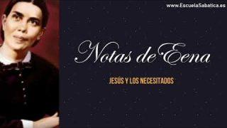 Notas de Elena | Lección 7 | Jesús y los necesitados | Escuela Sabática Semanal
