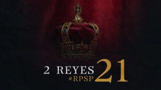 11 de septiembre | Resumen: Reavivados por su Palabra | 2 Reyes 21 | Pr. Adolfo Suarez