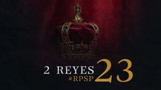 13 de septiembre | Resumen: Reavivados por su Palabra | 2 Reyes 23 | Pr. Adolfo Suarez