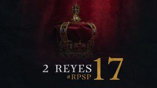 7 de septiembre | Resumen: Reavivados por su Palabra | 2 Reyes 17 | Pr. Adolfo Suarez