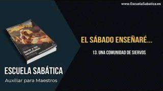 Auxiliar | Lección 13 | Una comunidad de siervos | Escuela Sabática Semanal