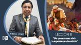 Bosquejo | Lección 11 | De que manera vivir la esperanza adventista | Escuela Sabática Pr. Edison Choque