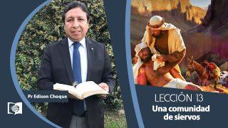 Bosquejo | Lección 13 | Una comunidad de siervos | Escuela Sabática Pr. Edison Choque