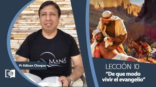 Comentario | Lección 10 | De que modo vivir el evangelio | Escuela Sabática Pr. Edison Choque