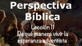 Lección 11 | De qué manera vivir la esperanza adventista | Escuela Sabática Perspectiva Bíblica