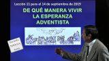 Lección 11 | De qué manera vivir la esperanza adventista | Escuela Sabática 2000