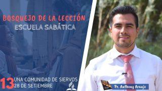 Lección 13 | Una Comunidad de Siervos | Escuela Sabática Pr. Anthony Araujo