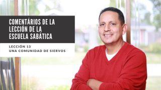 Lección 13 | Una comunidad de siervos | Escuela Sabática Pr. Ruben Bullón