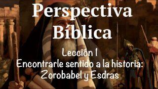 Lección 1 | Encontrarle sentido a la historia | Escuela Sabática Perspectiva Bíblica