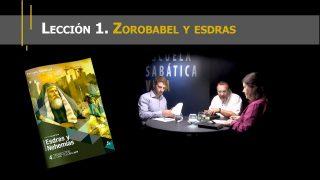 Lección 1 | Encontrarle sentido a la historia: Zorobabel y Esdras | Escuela Sabática Viva