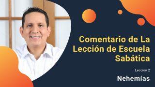 Lección 2 | Nehemías | Escuela Sabática Pr. Ruben Bullón