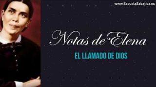 Notas de Elena | Lección 3 | El llamado de Dios | Escuela Sabática Semanal