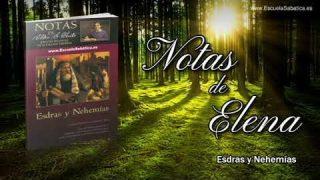 Notas de Elena | Miércoles 9 de octubre del 2019 | Nehemías es enviado | Escuela Sabática