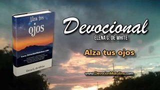 21 de noviembre | Devocional: Alza tus ojos | Permita que Dios dirija