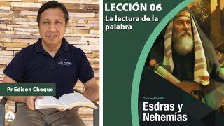 Bosquejo   Lección 6   La lectura de la palabra   Escuela Sabática Pr. Edison Choque