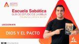 Lección 8 | Dios y el Pacto | Escuela Sabática Pr. Anthony Araujo