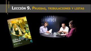 Lección 9 | Pruebas, tribulaciones y listas | Escuela Sabática Viva