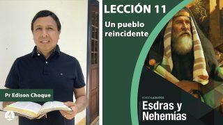 Bosquejo   Lección 11   Un pueblo reincidente   Escuela Sabática Pr. Edison Choque
