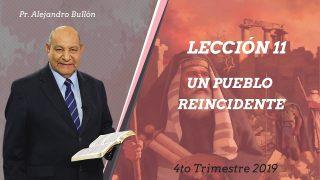 Comentario | Lección 11 | Un pueblo reincidente | Escuela Sabática Pr. Alejandro Bullón