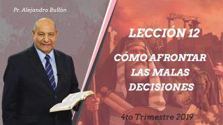 Comentario | Lección 12 | Cómo afrontar las malas decisiones | Escuela Sabática Pr. Alejandro Bullón