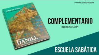 Complementario | Introducción | Daniel, profeta del fin | Escuela Sabática 1er. trimestre 2020