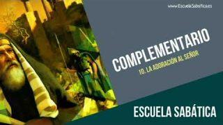 Complementario | Lección 10 | Adoración al Señor | Escuela Sabática Semanal