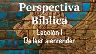 Lección 1 | De leer a entender | Escuela Sabática Perspectiva Bíblica
