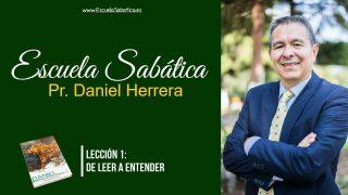Lección 1 | De leer a entender | Escuela Sabática Pr. Daniel Herrera