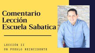 Lección 11   Un Pueblo reincidente   Escuela Sabática Pr. Ruben Bullón