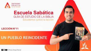 Lección 11   Un pueblo reincidente   Escuela Sabática Pr. Anthony Araujo