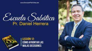 Lección 12 | Cómo afrontar las malas decisiones | Escuela Sabática Pr. Daniel Herrera