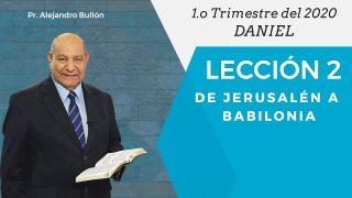 Comentario | Lección 2 | De Jerusalén a Babilonia | Escuela Sabática Pr. Alejandro Bullón