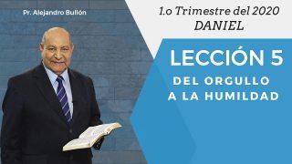 Comentario   Lección 5   Del orgullo a la humildad   Escuela Sabática Pr. Alejandro Bullón