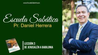Lección 2 | De Jerusalén a Babilonia | Escuela Sabática Pr. Daniel Herrera