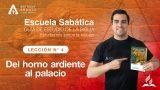 Lección 4 | Del horno ardiente al palacio| Escuela Sabática Pr. Anthony Araujo