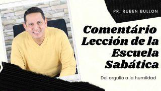 Lección 5   Del orgullo a la humildad   Escuela Sabática Pr. Ruben Bullón