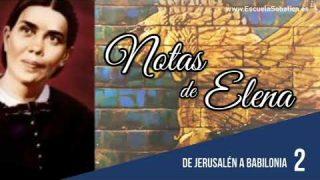Notas de Elena | Lección 2 | De Jerusalén a Babilonia | Escuela Sabática Semanal
