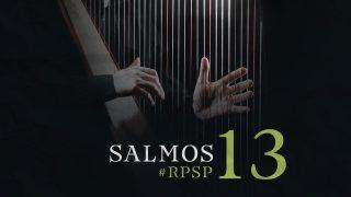 15 de febrero   Resumen: Reavivados por su Palabra   Salmos 13   Pr. Adolfo Suarez