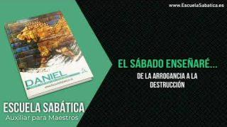 Auxiliar | Lección 6 | De la arrogancia a la destrucción | Escuela Sabática Semanal