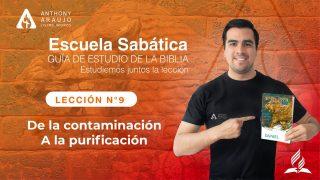 Lección 9 | De la contaminación a la purificación | Escuela Sabática Pr. Anthony Araujo