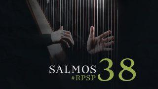 11 de marzo | Resumen: Reavivados por su Palabra | Salmos 38 | Pr. Adolfo Suarez