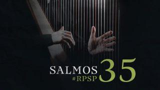 8 de marzo | Resumen: Reavivados por su Palabra | Salmos 35 | Pr. Adolfo Suarez