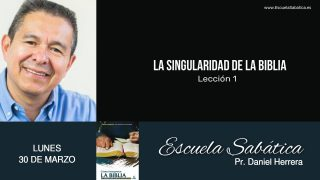 Escuela Sabática | Lunes 30 de marzo del 2020 | Pr. Daniel Herrera