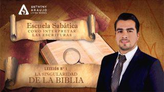 Lección 1 | La singularidad de la Biblia | Escuela Sabática Pr. Anthony Araujo