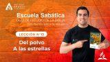 Lección 13 | Del polvo a las estrellas | Escuela Sabática Pr. Anthony Araujo