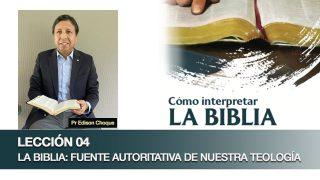 Bosquejo | Lección 4 | La Biblia: fuente autoritativa de nuestra teología | Escuela Sabática Pr. Edison Choque