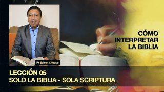 Bosquejo | Lección 5 | Solo la Biblia: Sola Scriptura | Escuela Sabática Pr. Edison Choque