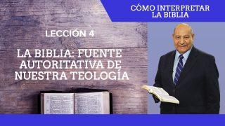 Comentario | Lección 4 | La Biblia: Fuente autoritativa de nuestra teología | Escuela Sabática Pr. Alejandro Bullón